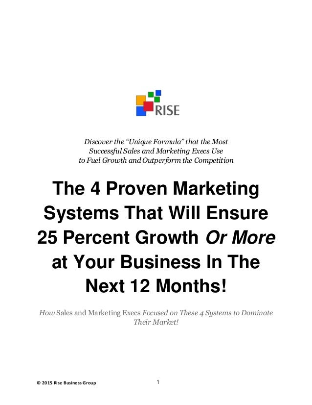 """1© 2015 Rise Business Group Discover the """"Unique Formula"""" that the Most Successful Sales and Marketing Execs Use to Fuel G..."""