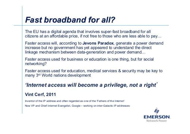 Fast broadband for all?Fast broadband for all? The EU has a digital agenda that involves super-fast broadband for all citi...