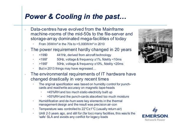 籐Ј Power  Cooling in the pastPower  Cooling in the past • Data-centres have evolved from the Mainframe machine-rooms of th...
