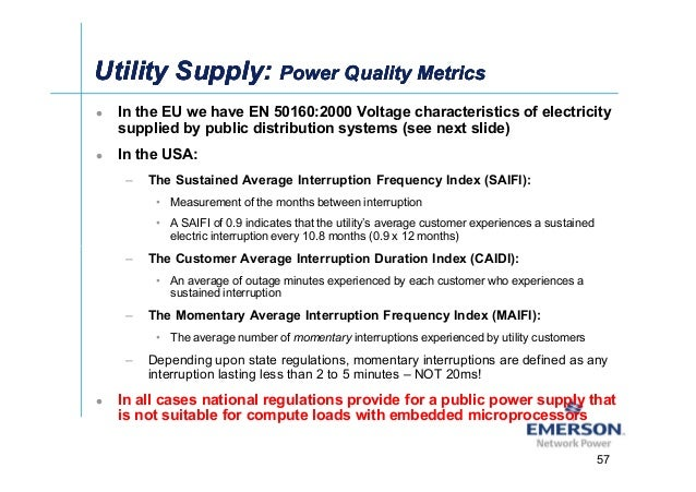 ͪ In the EU we have EN 50160:2000 Voltage characteristics of electricity supplied by public distribution systems (see nex...