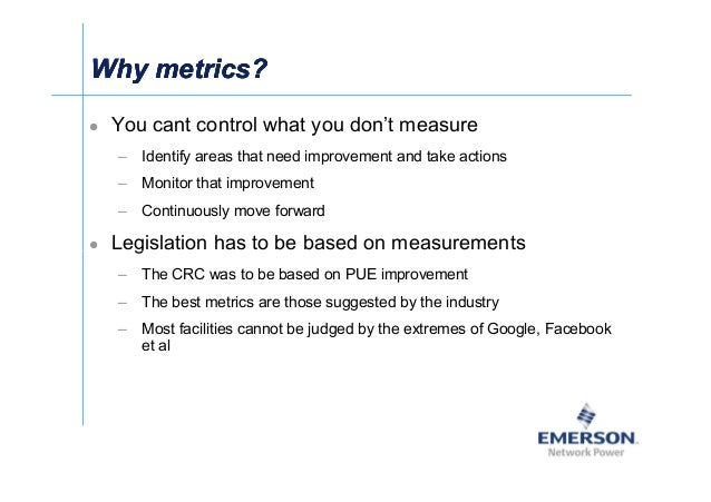 ʀͬ Why metrics?Why metrics?Why metrics?Why metrics? You cant control what you don't measure – Identify areas that need imp...