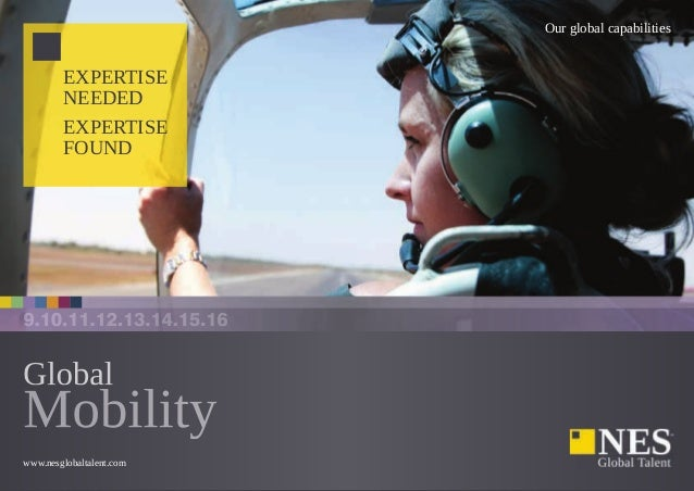Our global capabilities www.nesglobaltalent.com EXPERTISE NEEDED EXPERTISE FOUND