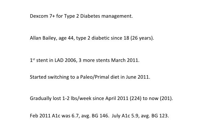Dexcom 7+ for Type 2 Diabetes management. Allan Bailey, age 44, type 2 diabetic since 18 (26 years). 1 st  stent in LAD 20...