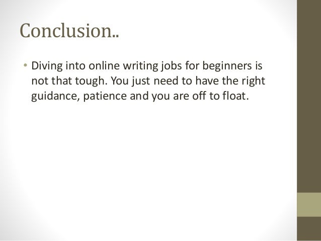 online writing jobs for beginners Freelancing writing job for beginners freelancer is  upwork is also one of the  most popular platforms to find freelance jobs online you can.