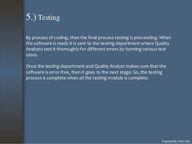 Prepared By: Riant Soft By process of coding, then the final process testing is proceeding. When the software is ready it ...