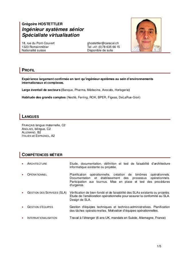 1/5 Grégoire HOSTETTLER Ingénieur systèmes sénior Spécialiste virtualisation 18, rue du Pont-Couvert ghostettler@caracal.c...