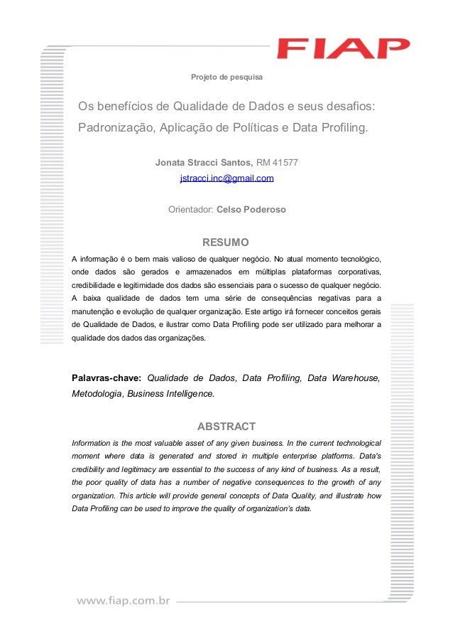 Projeto de pesquisa Os benefícios de Qualidade de Dados e seus desafios: Padronização, Aplicação de Políticas e Data Profi...