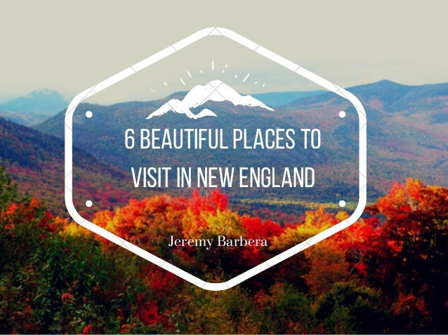 6 Beautiful Places To Visit In New England