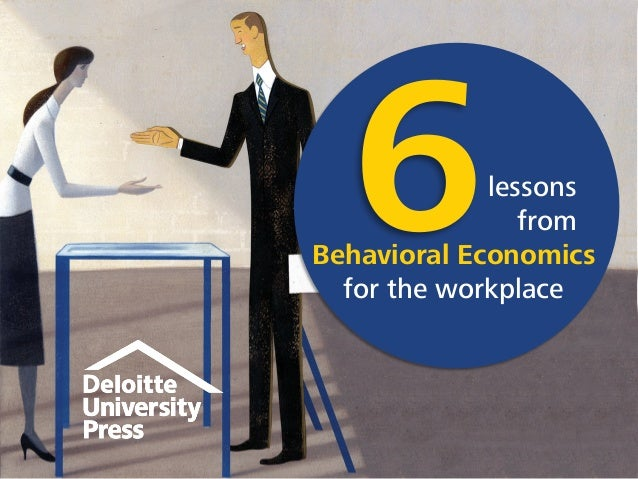 Behavioral Economics for the workplace lessons from
