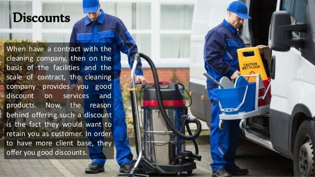 Discounts When have a contract with the cleaning company, then on the basis of the facilities and the scale of contract, t...
