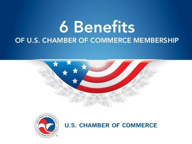 6 Benefits OF U.S. CHAMBER OF COMMERCE MEMBERSHIP