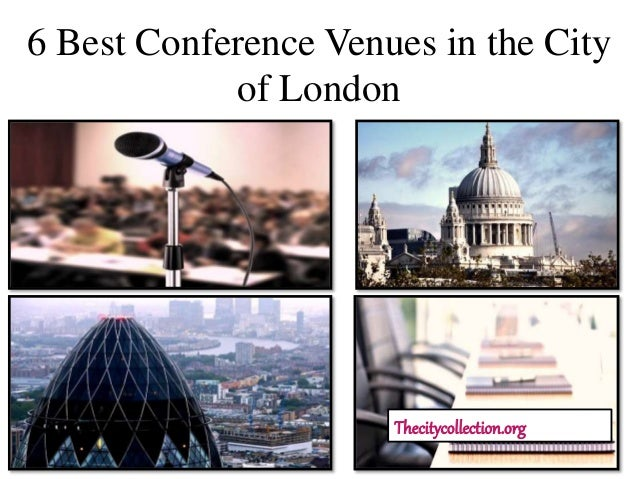 6 Best Conference Venues in the City of London Thecitycollection.org