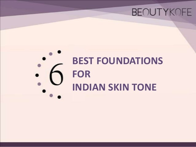 BEST FOUNDATIONS FOR INDIAN SKIN TONE