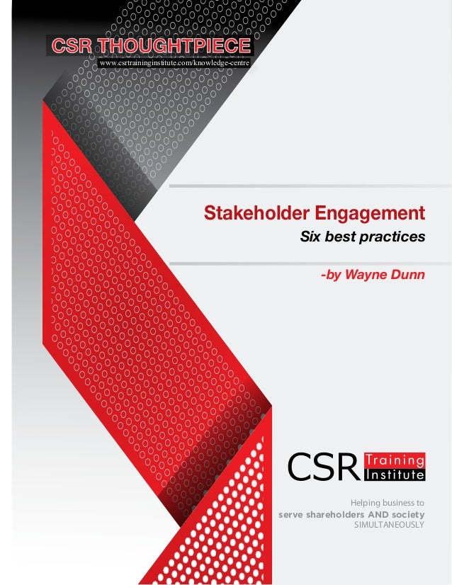 Helping business to serve shareholders AND society SIMULTANEOUSLY Stakeholder Engagement Six best practices -by Wayne Dunn...