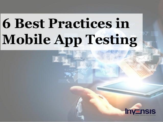 6 Best Practices in Mobile App Testing