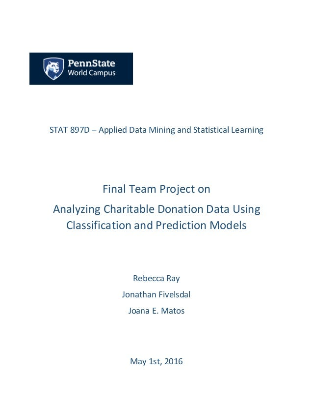 STAT 897D – Applied Data Mining and Statistical Learning Final Team Project on Analyzing Charitable Donation Data Using Cl...