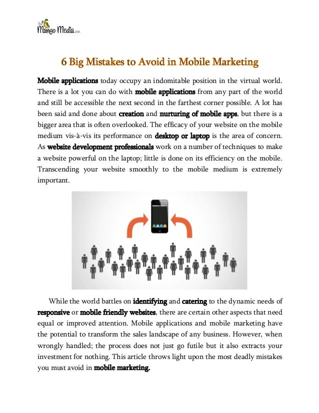 6 Big Mistakes to Avoid in Mobile Marketing Mobile applications today occupy an indomitable position in the virtual world....
