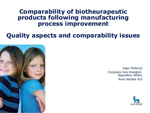 Comparability of biotheurapeuticproducts following manufacturingprocess improvementQuality aspects and comparability issue...