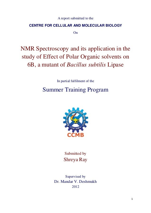 A report submitted to the   CENTRE FOR CELLULAR AND MOLECULAR BIOLOGY                           OnNMR Spectroscopy and its...