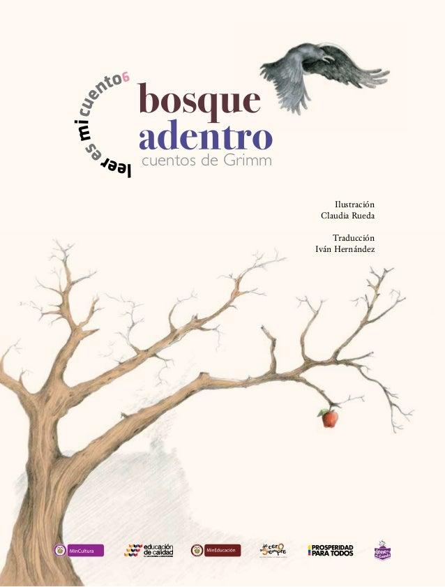 Liberta y Orden Liberta y Orden cuentos de Grimm Ilustración Claudia Rueda Traducción Iván Hernández
