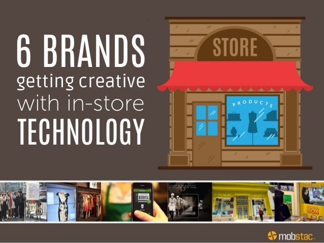 6 BRANDS getting creative with in-store TECHNOLOGY