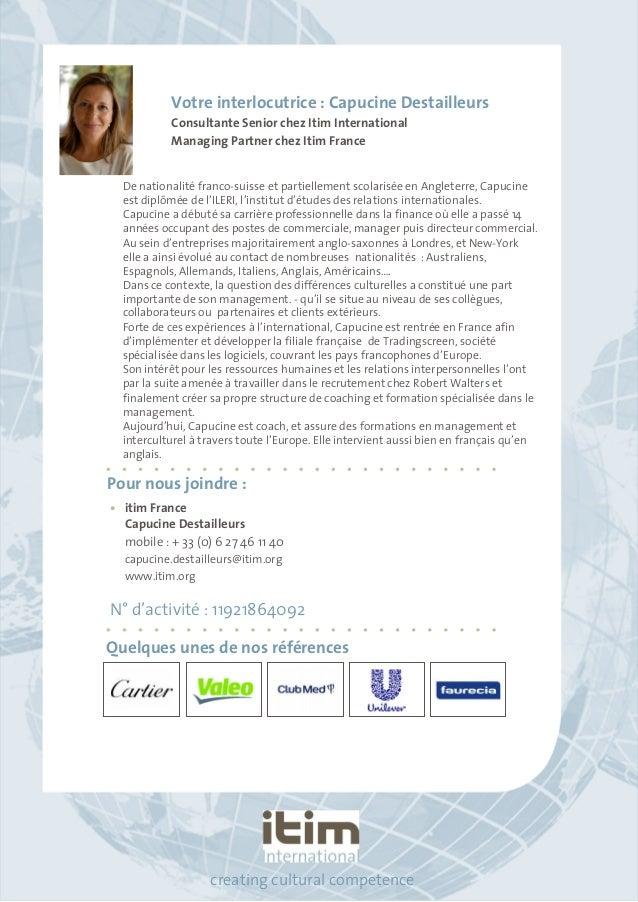 Votre interlocutrice : Capucine Destailleurs  Consultante Senior chez Itim International  Managing Partner chez Itim Franc...