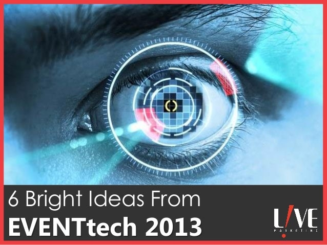 6 Bright Ideas From  EVENTtech 2013