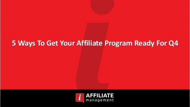 5 Ways To Get Your Affiliate Program Ready For Q4