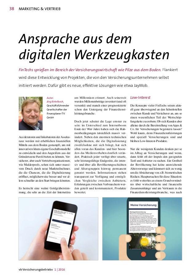 38 MARKETING & VERTRIEB Ansprache aus dem digitalen Werkzeugkasten FinTechs sprießen im Bereich der Versicherungswirtschaf...