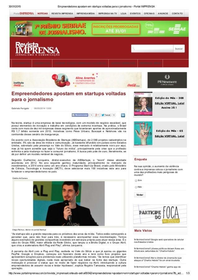 30/01/2015 EmpreendedoresapostamemstartupsvoltadasparaojornalismoPortalIMPRENSA http://www.portalimprensa.com.b...