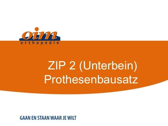 ZIP 2 (Unterbein) Prothesenbausatz