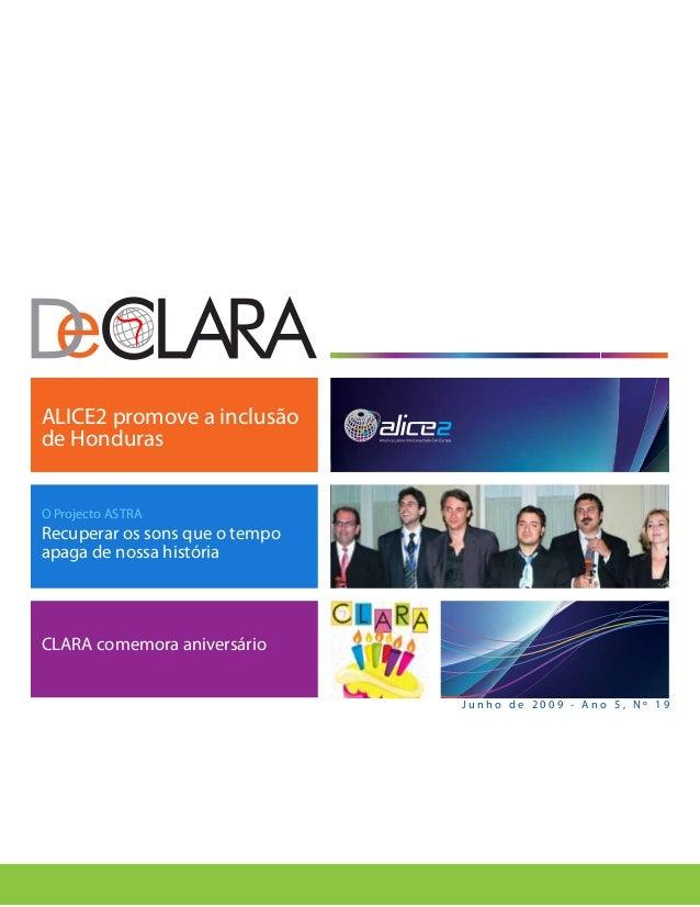 J u n h o d e 2 0 0 9 - A n o 5 , N º 1 9 ALICE2 promove a inclusão de Honduras O Projecto ASTRA Recuperar os sons que o t...