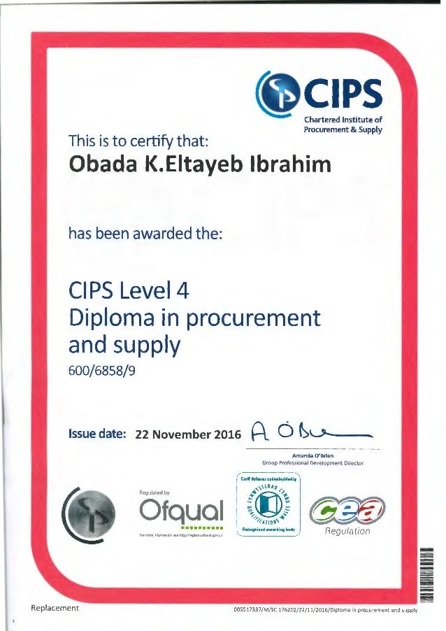 This is to certify that: CIPSChartered Institute of Procurement & Supply Obada K.Eitayeb Ibrahim has been awarded the: CIP...