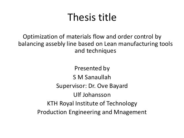 Thesis title Optimization of materials flow and order control by balancing assebly line based on Lean manufacturing tools ...