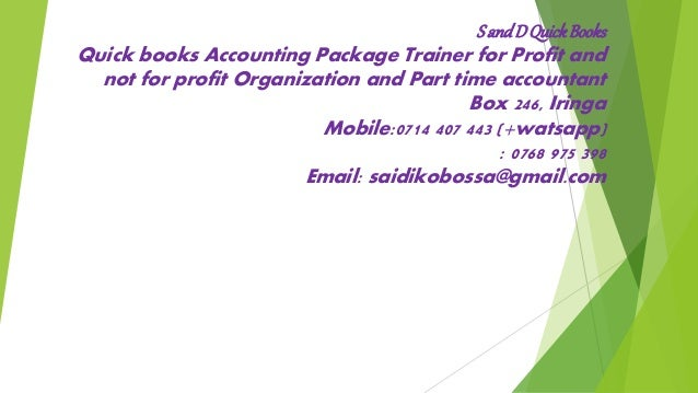 S andD QuickBooks Quick books Accounting Package Trainer for Profit and not for profit Organization and Part time accounta...