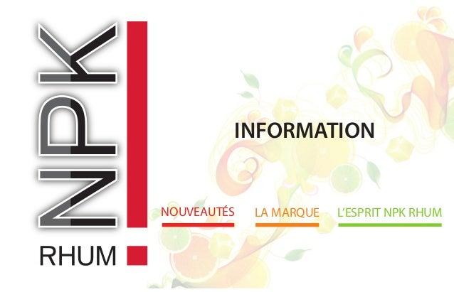 INFORMATION NOUVEAUTÉS LA MARQUE L'ESPRIT NPK RHUM