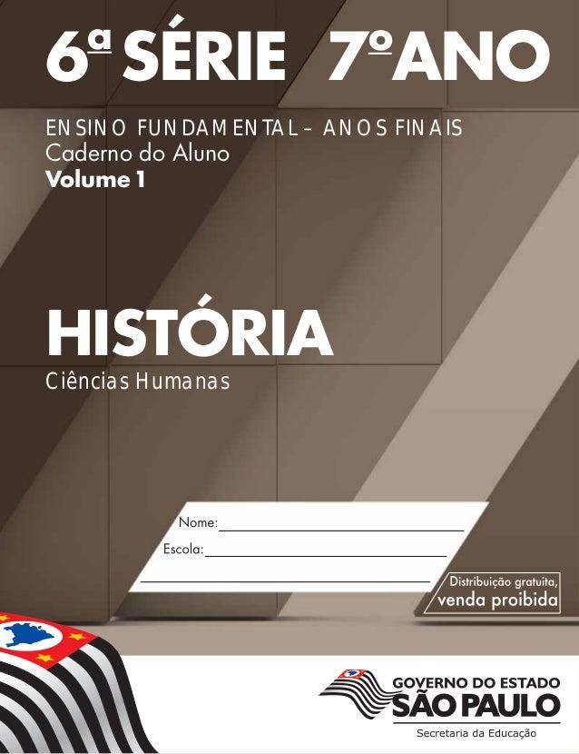 6a SÉRIE 7o ANO ENSINO FUNDAMENTAL – ANOS FINAIS Caderno do Aluno Volume1 HISTÓRIA Ciências Humanas