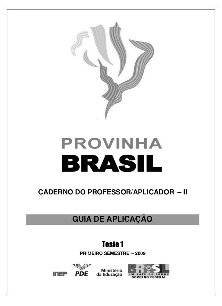 CADERNO DO PROFESSOR/APLICADOR – II        GUIA DE APLICAÇÃO         PRIMEIRO SEMESTRE – 2009