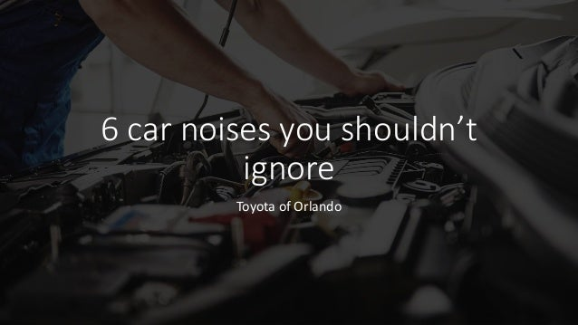 6 car noises you shouldn't ignore