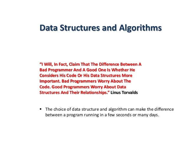 "Data Structures and Algorithms ""I Will, In Fact, Claim That The Difference Between A Bad Programmer And A Good One Is Whet..."