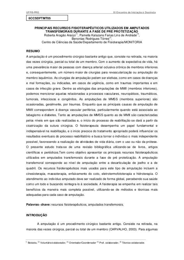 UFPB-PRG  XI Encontro de Iniciação à Docência  6CCSDFTMT05 PRINCIPAIS RECURSOS FISIOTERAPÊUTICOS UTILIZADOS EM AMPUTADOS T...