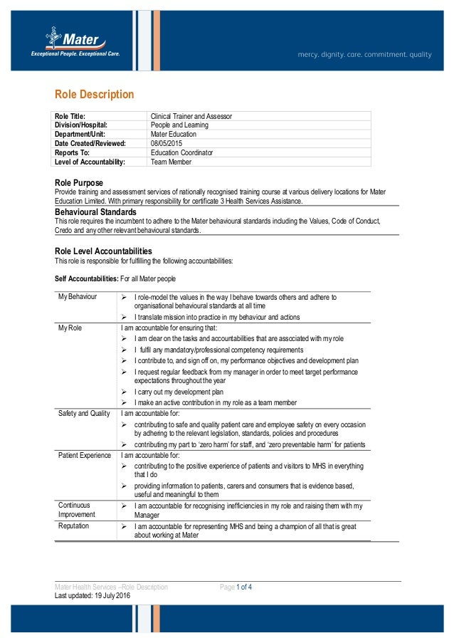 Role Description Role Title: Clinical Trainer and Assessor Division/Hospital: People and Learning Department/Unit: Mater E...