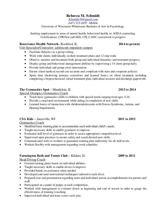 Rebecca M. Schmidt Schmidtr39@gmail.com (847) 323-2655 –Mobile University of Wisconsin-Whitewater Bachelor of Arts in Psyc...