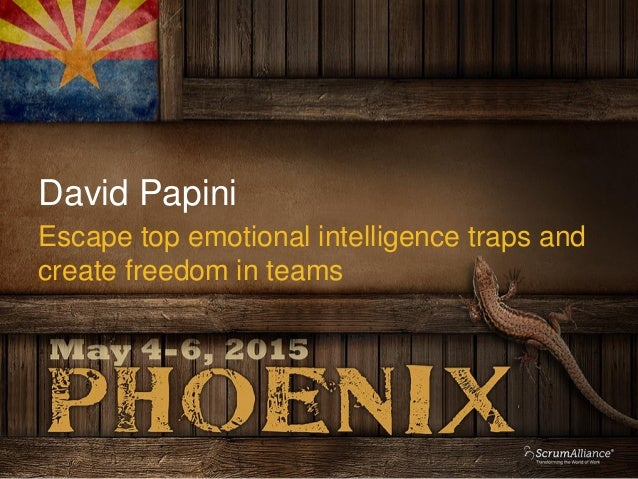 David Papini Escape top emotional intelligence traps and create freedom in teams