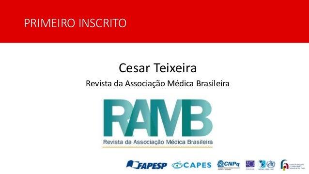 PRIMEIRO INSCRITO Cesar Teixeira Revista da Associação Médica Brasileira