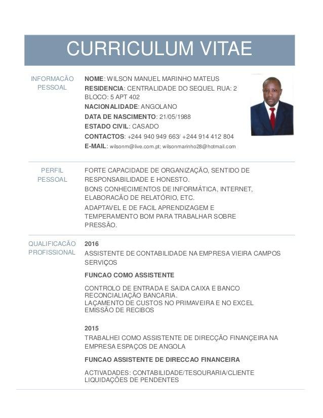 CURRICULUM VITAE INFORMACÃO PESSOAL NOME: WILSON MANUEL MARINHO MATEUS RESIDENCIA: CENTRALIDADE DO SEQUEL RUA: 2 BLOCO: 5 ...