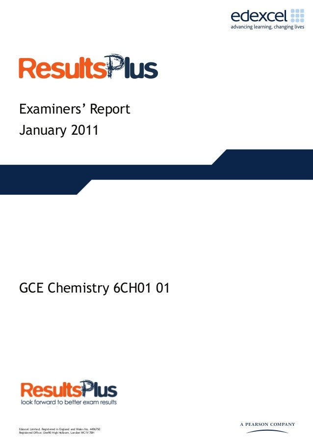 Examiners' ReportJanuary 2011GCE Chemistry 6CH01 01Edexcel Limited. Registered in England and Wales No. 4496750Registered ...