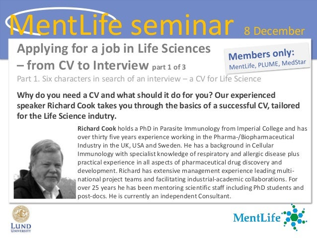 Applying for a job in Life Sciences – from CV to Interview part 1 of 3 Part 1. Six characters in search of an interview – ...