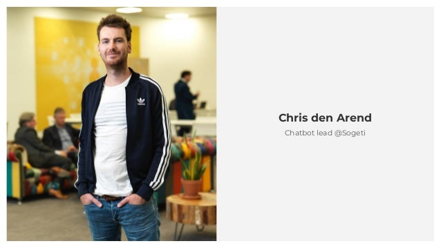 Chris den Arend Chatbot lead @Sogeti