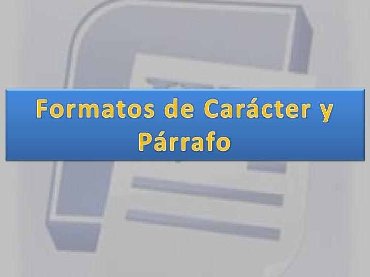 Formatos de Carácter y Párrafo<br />